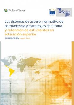 Los sistemas de acceso, normativa, permanencia y estrategias de tutoría y retención de estudiantes en educación superior