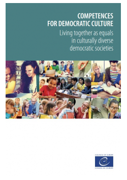 Competences for Democratic Culture. Living together as equals in culturally diverse democratic societies